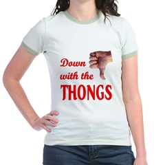 Down with the THONGS T