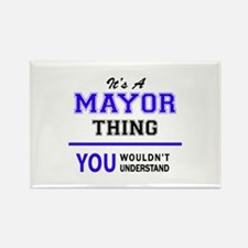 It's MAYOR thing, you wouldn't understand Magnets