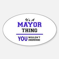 It's MAYOR thing, you wouldn't understand Decal