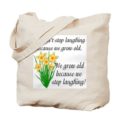 We don't stop laughing... Tote Bag