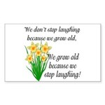 We don't stop laughing... Rectangle Sticker
