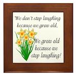 We don't stop laughing... Framed Tile