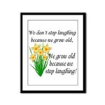 We don't stop laughing... Framed Panel Print