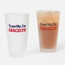Trust Me, I'm Gracelyn Drinking Glass
