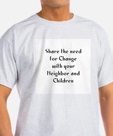 Share the need for Change wit T-Shirt