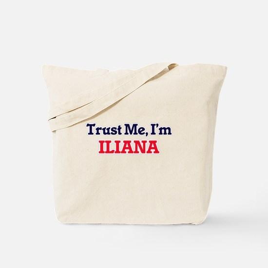 Trust Me, I'm Iliana Tote Bag