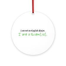 I are a Scientist Ornament (Round)