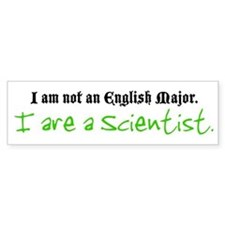 I are a Scientist Bumper Bumper Sticker