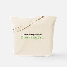 I are a Scientist Tote Bag