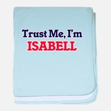 Trust Me, I'm Isabell baby blanket