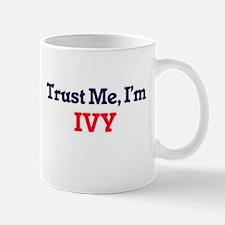 Trust Me, I'm Ivy Mugs