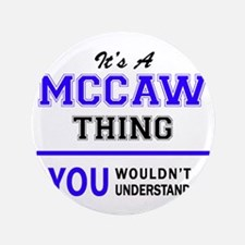 It's MCCAW thing, you wouldn't understand Button