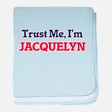 Trust Me, I'm Jacquelyn baby blanket