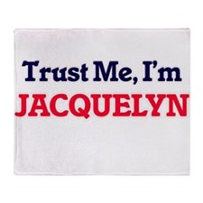 Trust Me, I'm Jacquelyn Throw Blanket