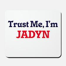 Trust Me, I'm Jadyn Mousepad