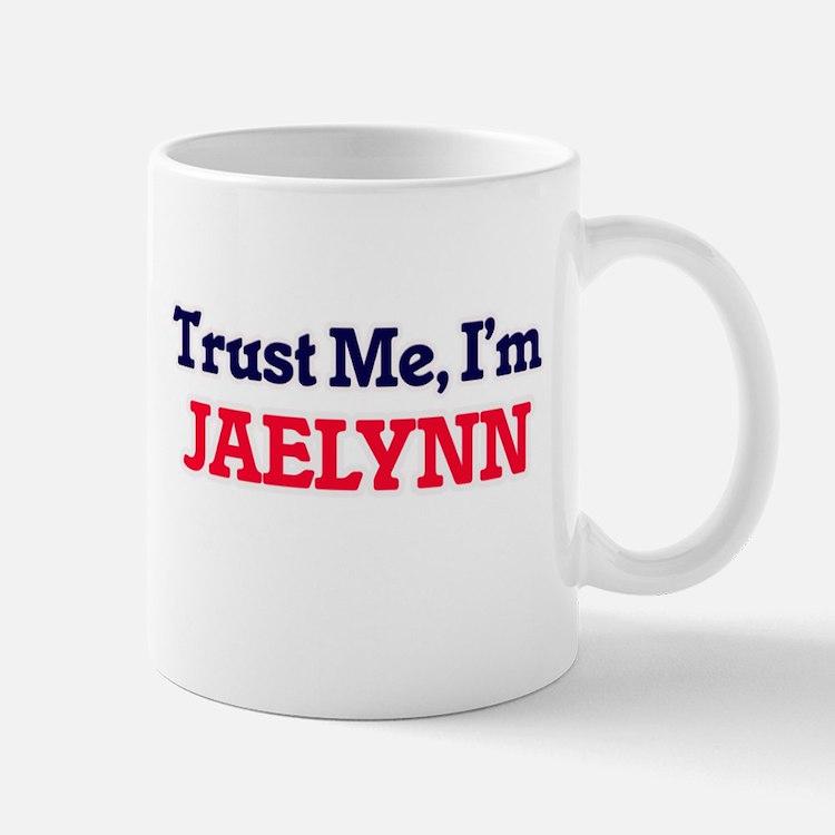 Trust Me, I'm Jaelynn Mugs