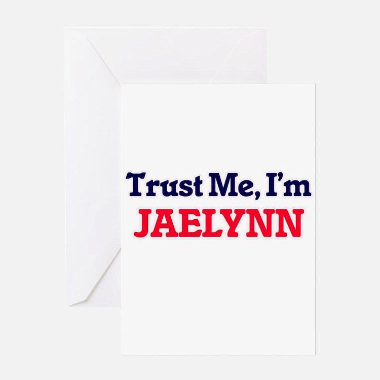 Trust Me, I'm Jaelynn Greeting Cards