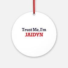 Trust Me, I'm Jaidyn Round Ornament