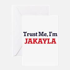 Trust Me, I'm Jakayla Greeting Cards
