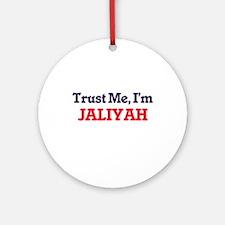 Trust Me, I'm Jaliyah Round Ornament