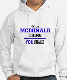 It's MCDONALD thing, you wouldn' Hoodie