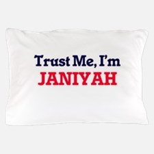 Trust Me, I'm Janiyah Pillow Case