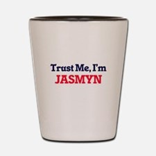 Trust Me, I'm Jasmyn Shot Glass