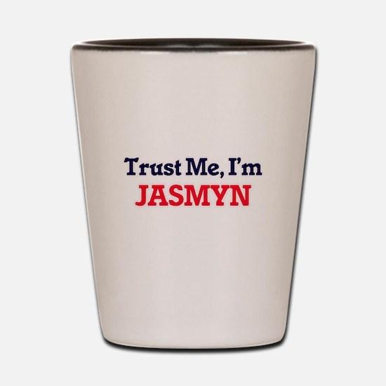 Trust Me, I'm Jasmyn Shot Glass
