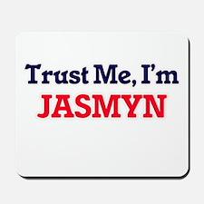Trust Me, I'm Jasmyn Mousepad