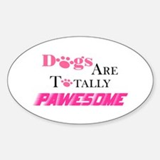 Dogs Are Totally Pawesome Pink Decal