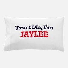 Trust Me, I'm Jaylee Pillow Case