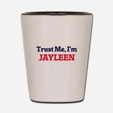 Trust Me, I'm Jayleen Shot Glass