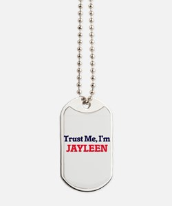 Trust Me, I'm Jayleen Dog Tags