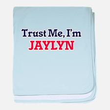 Trust Me, I'm Jaylyn baby blanket