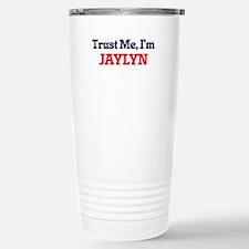 Trust Me, I'm Jaylyn Travel Mug