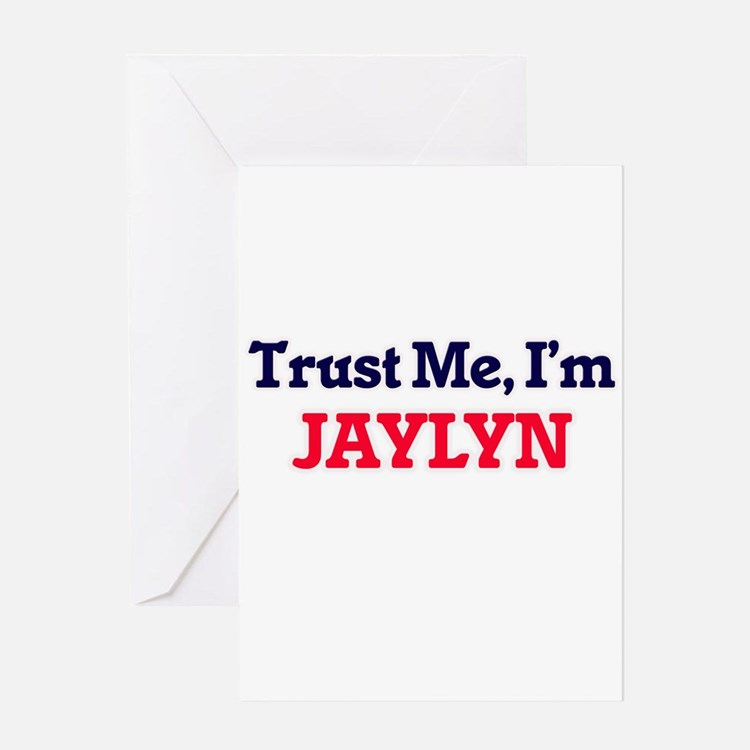 Trust Me, I'm Jaylyn Greeting Cards