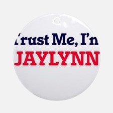 Trust Me, I'm Jaylynn Round Ornament