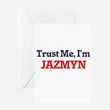 Trust Me, I'm Jazmyn Greeting Cards