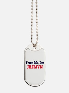 Trust Me, I'm Jazmyn Dog Tags