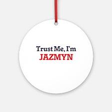Trust Me, I'm Jazmyn Round Ornament