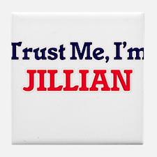 Trust Me, I'm Jillian Tile Coaster