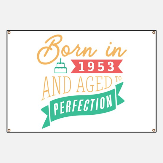 1953 Aged to Perfection Banner