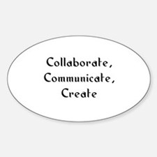 Collaborate, Communicate, Cre Oval Decal