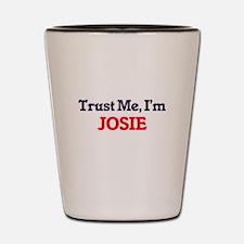 Trust Me, I'm Josie Shot Glass