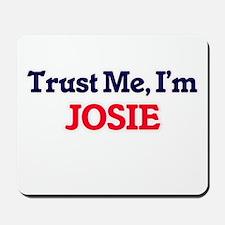 Trust Me, I'm Josie Mousepad