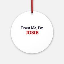 Trust Me, I'm Josie Round Ornament