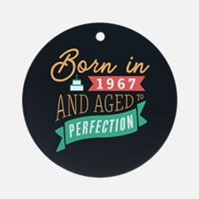 1967 Aged to Perfection Round Ornament