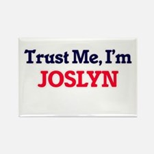 Trust Me, I'm Joslyn Magnets