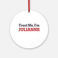Trust Me, I'm Julianne Round Ornament