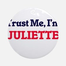 Trust Me, I'm Juliette Round Ornament